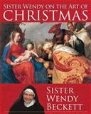 Sister Wendy on the Art of Christmas, Wendy Beckett, 1616366958