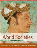 A History of World Societies Vol. B : From 800 to 1815, McKay, John P. and Hill, Bennett D., 0312666950