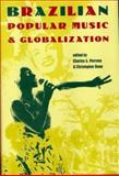 Brazilian Popular Music and Globalization 1st Edition