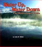 Water up, Water Down, Sally M. Walker, 0876146957