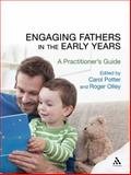 Engaging Fathers in the Early Years : A Practitioner's Guide, , 1441196951