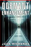 Dormant Enhancement, Richards, Jack, 1450246958