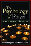 The Psychology of Prayer : A Scientific Approach, Spilka, Bernard and Ladd, Kevin L., 146250695X