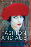 Fashion and Age : Dress, the Body and Later Life, Twigg, Julia, 1847886957