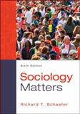 Sociology Matters, Schaefer, Richard T., 0078026954