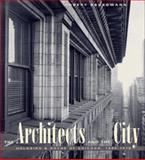 The Architects and the City : Holabird and Roche of Chicago, 1880-1918, Bruegmann, Robert, 0226076954