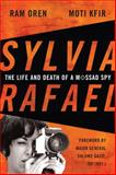 Sylvia Rafael : The Life and Death of a Mossad Spy, Oren, Ram and Kfir, Moti, 081314695X