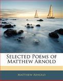 Selected Poems of Matthew Arnold, Matthew Arnold, 1141806959