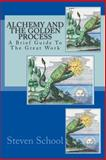 Alchemy and the Golden Process, Steven School, 1490456953
