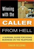 Winning with the Caller from Hell, Shaun Belding, 1550226959