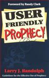 User Friendly Prophecy, Larry Randolph, 1560436956