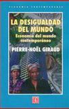 La Desigualdad Del Mundo : Economía Del Mundo Contemporáneo, Giraud, Pierre-Nèoel, 9681656954