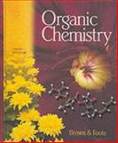 Organic Chemistry, Brown, William and Foote, Christopher S., 0534166962