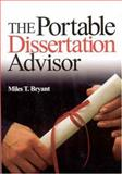 The Portable Dissertation Advisor, Bryant, Miles T., 0761946969