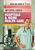 Jump-Starting a Career in Hospitals and Home Health Care, Jeri Freedman, 1477716963
