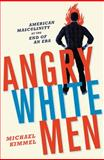 Angry White Men, Michael Kimmel, 1568586965