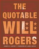 The Quotable Will Rogers, Joseph Carter, 1586856960