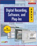 The S. M. A. R. T. Guide to Digital Recording, Software, and Plug-Ins, Gibson, Bill A., 1592006965