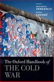 The Oxford Handbook of the Cold War, Richard H. Immerman, Petra Goedde, 0199236968