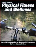 Physical Fitness and Wellness : Changing the Way You Look, Feel, and Perform, Greenberg, Jerrold S. and Dintiman, George B., 0736046968