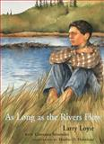 As Long As the Rivers Flow, Larry Loyie, 0888996969