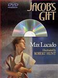 Jacob's Gift, Max Lucado, 1400306965