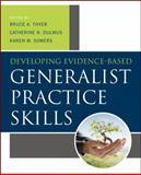 Developing Evidence-Based Generalist Practice Skills, Dulmus, Catherine N. and Sowers, Karen M., 1118176960