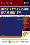 Respiratory Care Exam Review - Text and E-Book Package : Review for the Entry Level and Advanced Exams, Persing, Gary, 1437716962