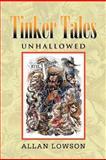 Tinker Tales Unhallowed, Allan Lowson, 1479776963