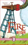 Fire Watcher, Vivian Demuth, 1550716964