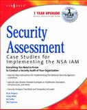 Security Assessment : Case Studies for Implementing the NSA IAM, Rogers, Russ and Miles, Greg, 1932266968