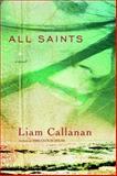 All Saints, Liam Callanan, 0385336969