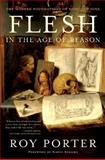 Flesh in the Age of Reason, R. Porter, 0393326969