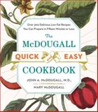 The McDougall Quick and Easy Cookbook, John McDougall and Mary McDougall, 0452276969