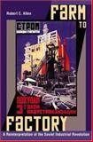 Farm to Factory - A Reinterpretation of the Soviet Industrial Revolution, Allen, Robert C., 0691006962