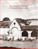 An Artists' Village : G. F. Watts and Mary Watts in Compton, Bills, Mark, 0856676969