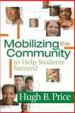 Mobilizing the Community to Help Students Succeed, Price, Hugh B., 1416606963