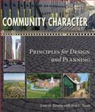 Community Character : Principles for Design and Planning, Kendig, Lane H. and Keast, Bret C., 1597266965