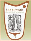 Old Growth: Michael Nicoll Yahgulanaas, , 1897476965