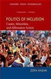 Politics of Inclusion : Castes, Minorities, and Affirmative Action, Hasan, Zoya, 0198076967