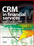 CRM in Financial Services, Merlin Stone and Bryan Foss, 0749436964