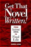 Get That Novel Written!, Donna Levin, 0898796962