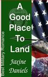 A Good Place to Land, Jaxine Daniels, 1492766968