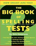 The Big Book of Spelling Tests, Orin Hargraves, 1579126960