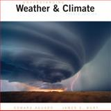 Understanding Weather and Climate, Edward Aguado and James E. Burt, 0131496964