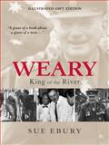 Weary : King of the River, Ebury, Sue, 0522856969