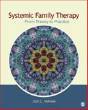 Systemic Family Therapy : From Theory to Practice, Winek, Jon L., 1412936969