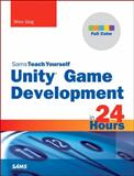 Unity Game Development in 24 Hours, Sams Teach Yourself, Mike Geig, 0672336960