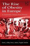 The Rise of Obesity in Europe - A Twentieth Century Food History, Atkins, Peter and Amilien, Virginie, 075467696X