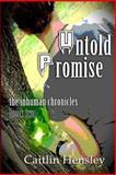 Untold Promise, Caitlin Hensley, 1475226969
